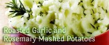 Rosemary and Roasted Garlic Mashed Potatoes